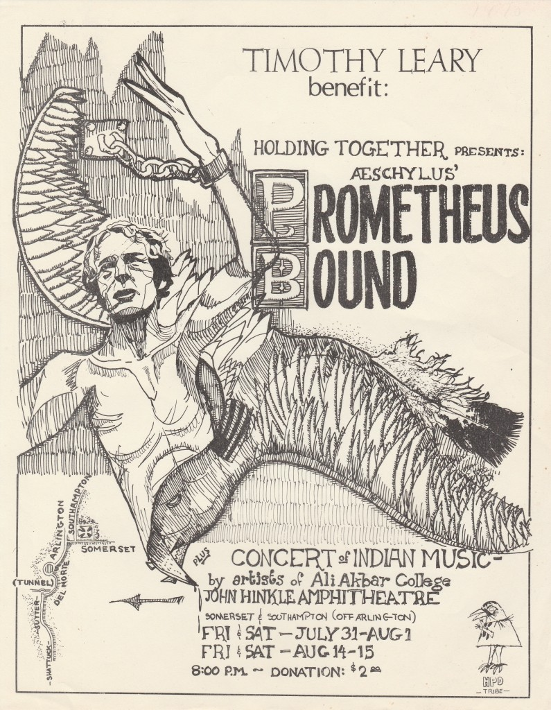 Prometheus Bound (first performed in Berkeley, July 31, 1970). An adaption of the Greek tragedy, written, directed and starring Douglas Broyles in the role of Prometheus-Leary.