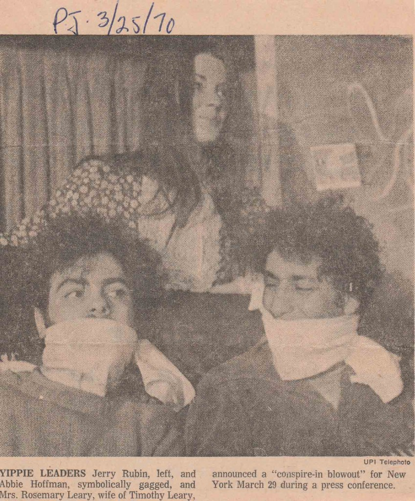 "Rosemary with Jerry Rubin and Abbie Hoffman at March 29 press conference for the Come Together/ Conspire-In Leary fund-raiser event in NYC. The gags were in protest to the ""silencing"" of Leary and the gagging of Bobby Seale at the Chicago 8 Conspiracy Trial."